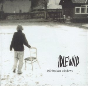 [Idlewild - 100 Broken Windows]