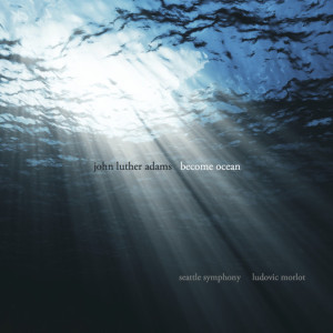 [John Luther Adams - Become Ocean]