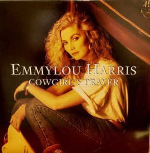 [Emmylou Harris - Cowgirl's Prayer]