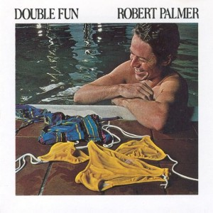 [Robert Palmer - Double Fun]