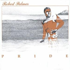 [Robert Palmer - Pride]