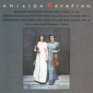 [Ani and Ida Kavafian: Mozart / Moszkowski / Sarasate]