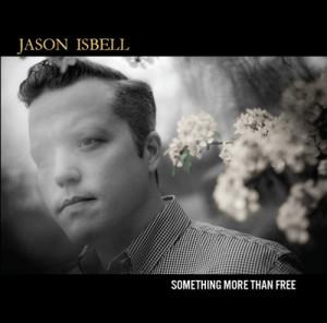 [Jason Isbell - Something More Than Free]