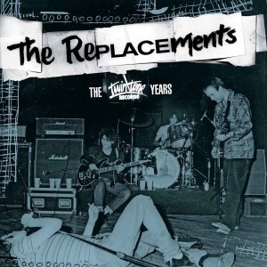 [The Replacements - The Twin/Tone Years]