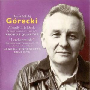 [Henryk Górecki - Already It Is Dusk / Lerchenmusik]