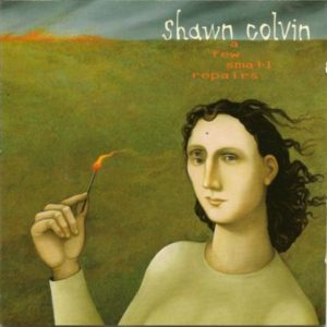 [Shawn Colvin - A Few Small Repairs]