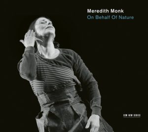 [Meredith Monk - On Behalf of Nature]