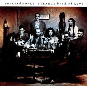 [Love and Money - Strange Kind of Love]