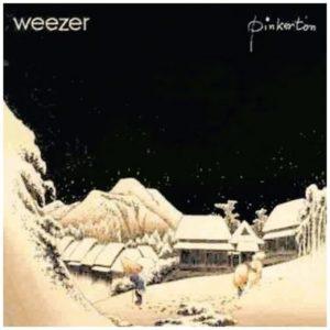 [Weezer - Pinkerton]