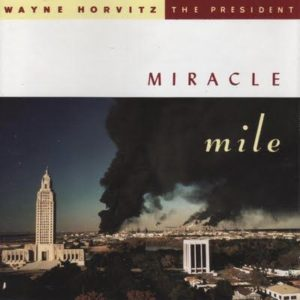 [Wayne Horvitz/The President - Miracle Mile]