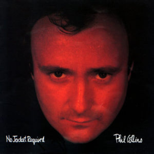 [Phil Collins - No Jacket Required]