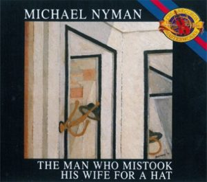 [Michael Nyman - The Man Who Mistook His Wife for a Hat]
