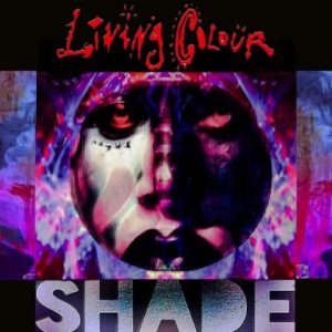 [Living Colour - Shade]