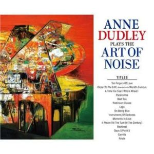 [Anne Dudley - Plays the Art of Noise]