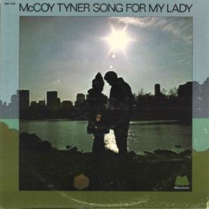 [McCoy Tyner - Song for My Lady]