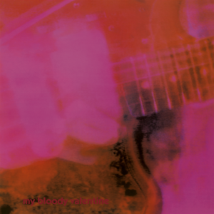 [My Bloody Valentine - Loveless]