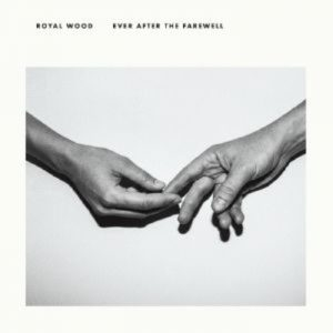 [Royal Wood - Ever After the Farewell]