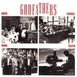[The Godfathers - Birth School Life Death]