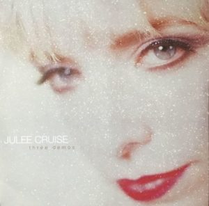 [Julee Cruise - Three Demos]