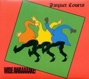 [Parquet Courts - Wide Awake!]