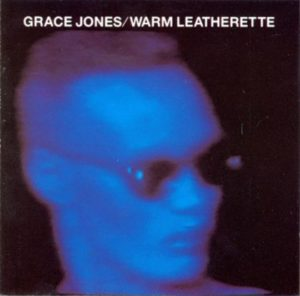 [Grace Jones - Warm Leatherette]