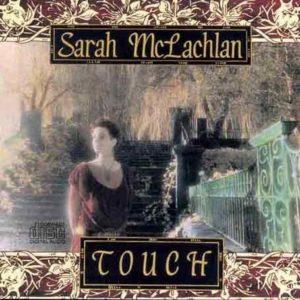 [Sarah McLachlan - Touch]