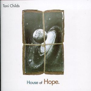 [Toni Childs - House of Hope]