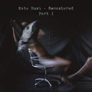 [Kate Bush - Rematered Part I]