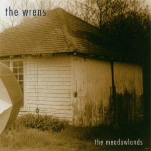 [The Wrens - The Meadowlands]