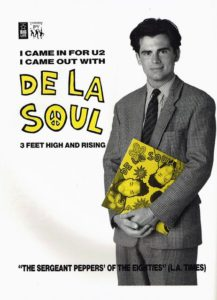 [I came in for U2. I came out with De La Soul]