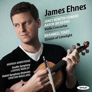 [James Ehnes - Howard, Kernis: Violin Concertos / Tovey: Stream of Limelight]