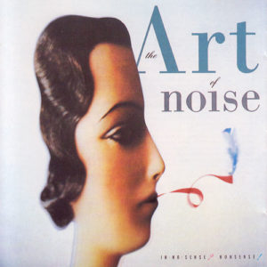 [Art of Noise - In No Sense? Nonsense!]
