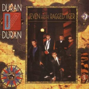 [Duran Duran - Seven and the Ragged Tiger]