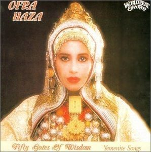 [Ofra Haza - Fifty Gates of Wisdom: Yemenite Songs]
