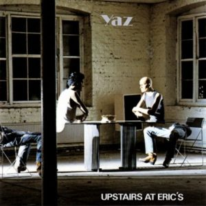 [Yaz - Upstairs at Eric's]