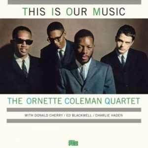 [Ornette Coleman Quartet - This Is Our Music]