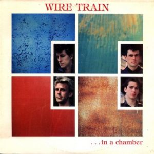 [Wire Train - ... in a chamber]