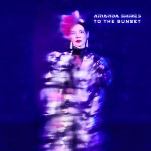 [Amanda Shires - To the Sunset]