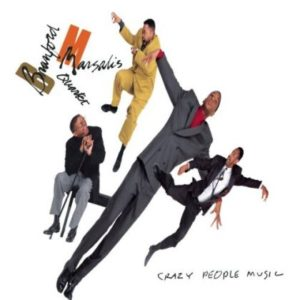 [Branford Marsalis Quartet - Crazy People Music]