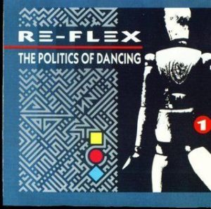 [Re-Flex - The Politics of Dancing]