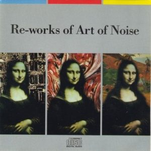 [Art of Noise - Re-works of Art of Noise]