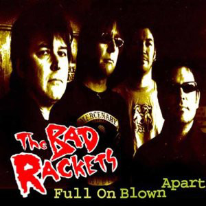 [The Bad Rackets - Full On Blown Apart]