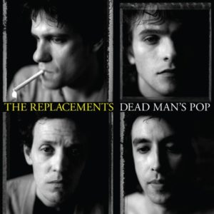[The Replacements - Dead Man's Pop]