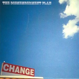 [The Dismemberment Plan - Change]
