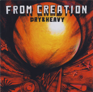 [Dry & Heavy - FROM CREATION]