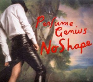 [Perfume Genius - No Shape]