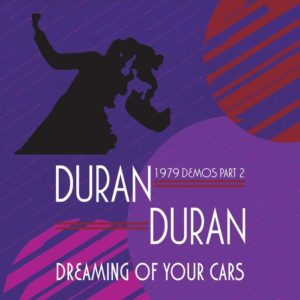 [Duran Duran featuring Andy Wickett - Dreaming of Your Cars]