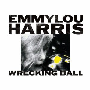 [Emmylou Harris - Wrecking Ball]