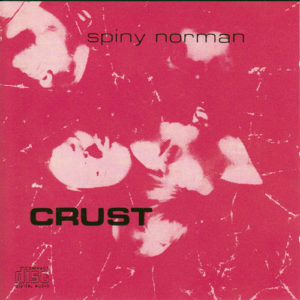 [Spiny Norman - Crust]