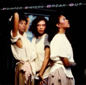 [The Pointer Sisters - Break Out]
